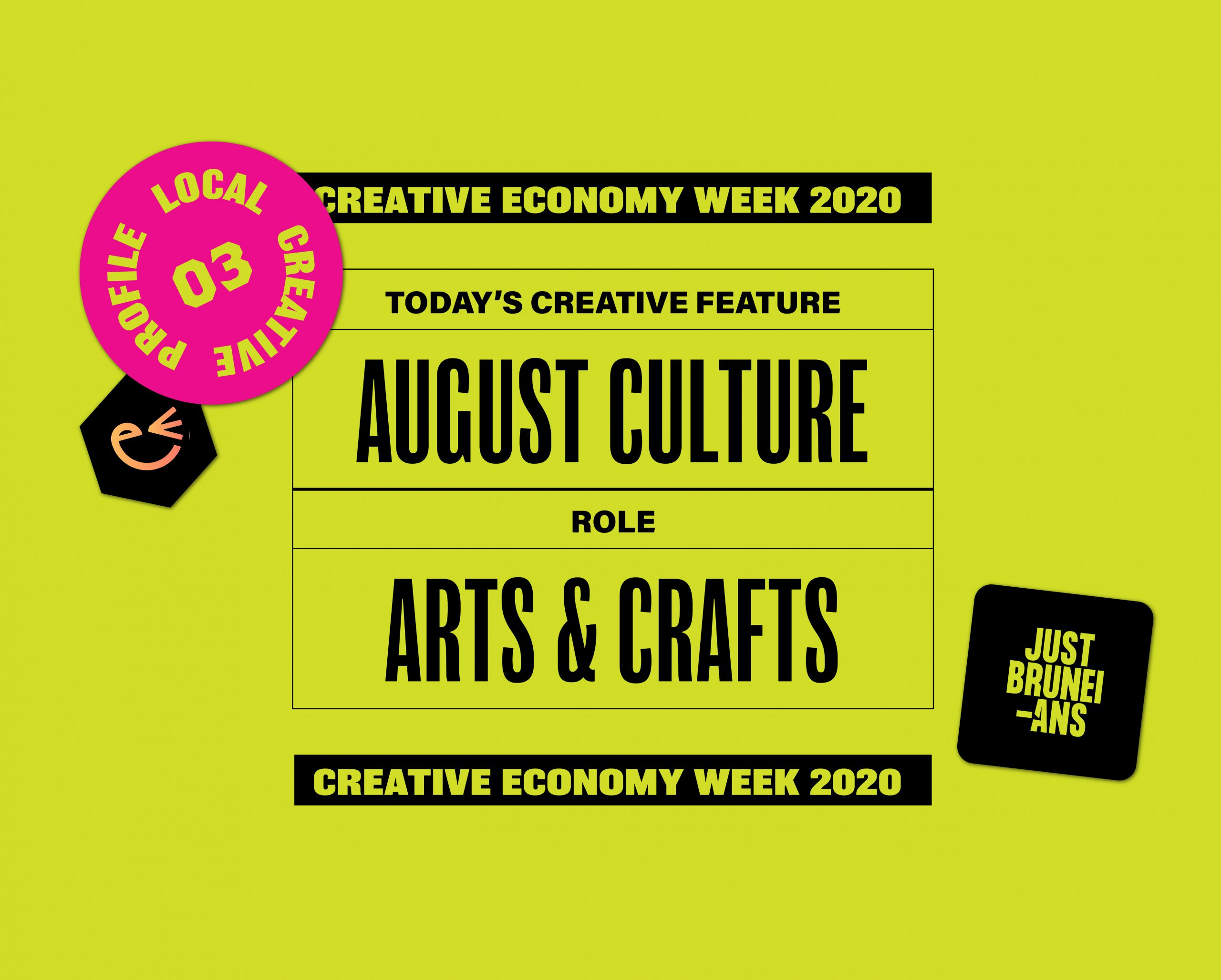 Today's Creative Feature: August Culture | Creative Economy Week 2020